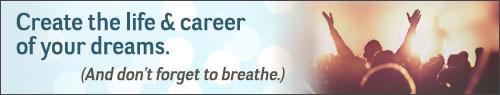Create the life and career of your dreams (and don't forget to breath) - Sharon Tessandori Coaching